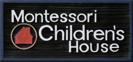 Montessori Children's House Sign